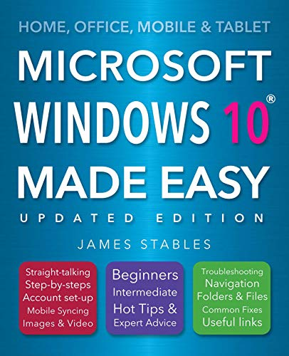 Windows 10 Made Easy (2017 edition) By James Stables