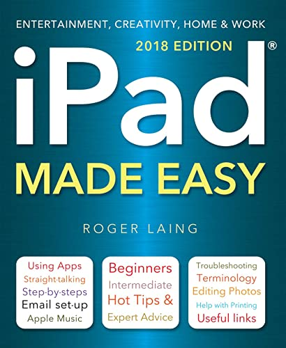 iPad Made Easy (2018 Edition) By Roger Laing