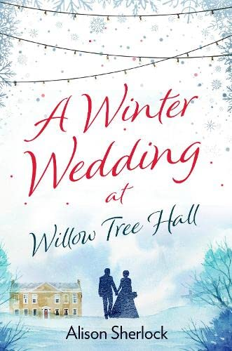 A Winter Wedding at Willow Tree Hall By Alison Sherlock