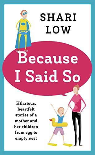 Because I Said So By Shari Low