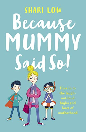Because Mummy Said So By Shari Low