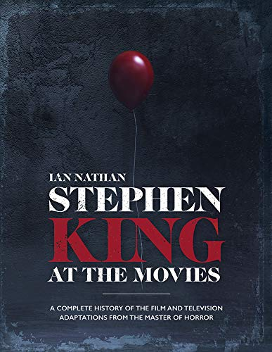 Stephen King at the Movies By Ian Nathan