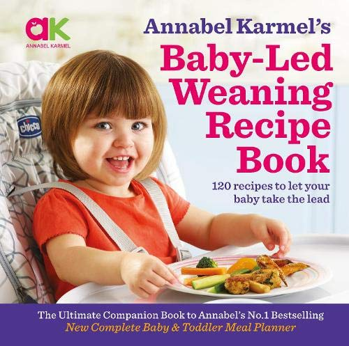 Annabel Karmel's Baby-Led Weaning Recipe Book: 120 Recipes to Let Your Baby Take the Lead by Annabel Karmel