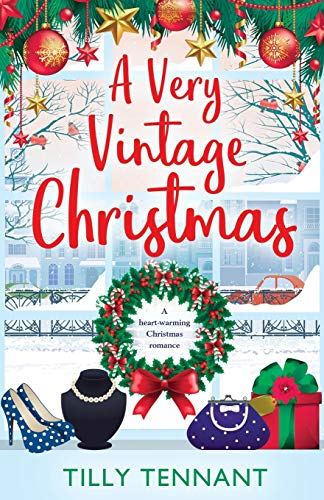 A Very Vintage Christmas: A Heartwarming Christmas Romance by Tilly Tennant