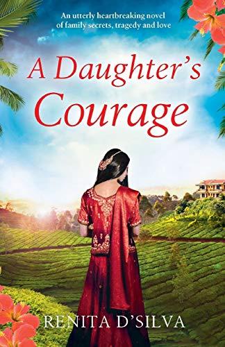 A Daughter's Courage By Renita D'Silva