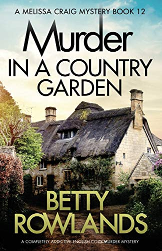 Murder in a Country Garden By Betty Rowlands