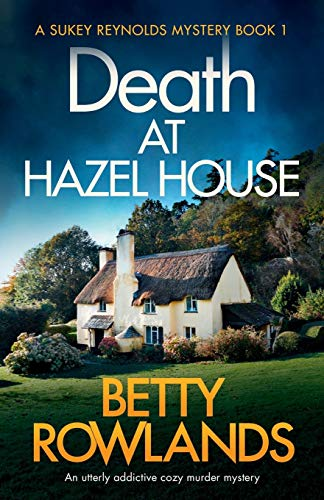 Death at Hazel House By Betty Rowlands