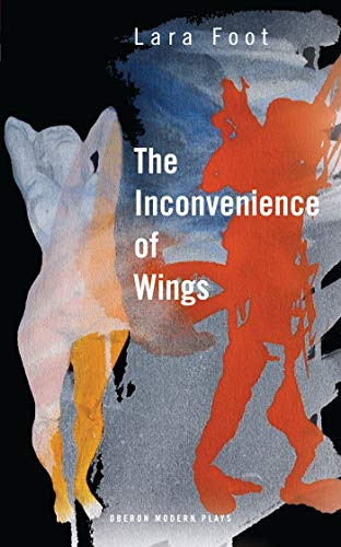 The Inconvenience of Wings By Lara Foot