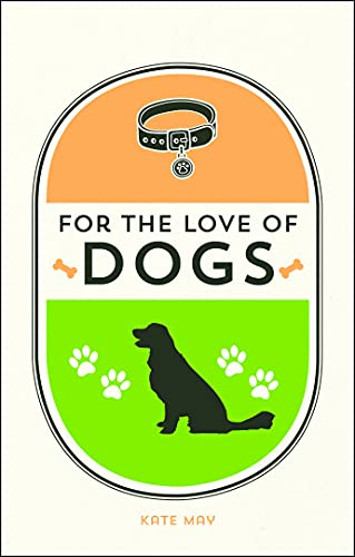 For the Love of Dogs By Kate May