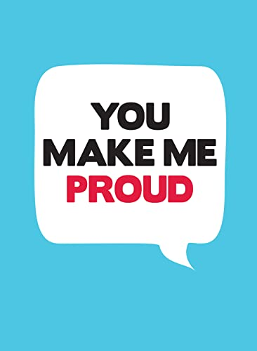 You Make Me Proud By .