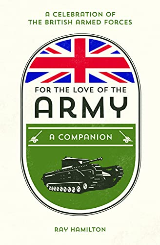 For the Love of the Army By Ray Hamilton