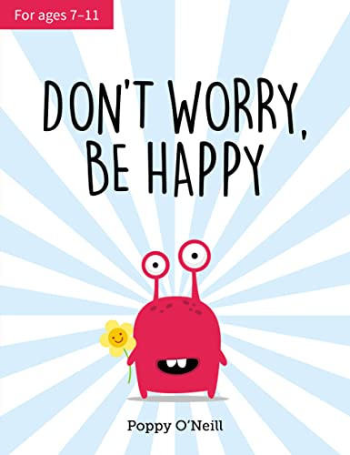 Don't Worry, Be Happy By Poppy O'Neill