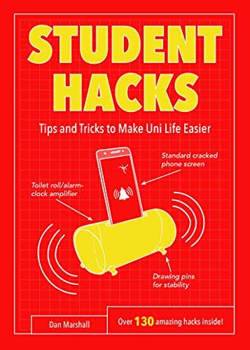 Student Hacks: Tips and Tricks to Make Uni Life Easier By Dan Marshall