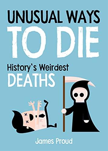 Unusual Ways to Die By James Proud