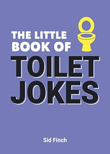 The Little Book of Toilet Jokes By Sid Finch