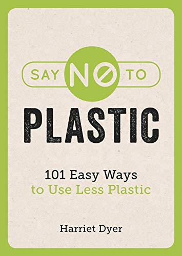 Say No to Plastic By Harriet Dyer