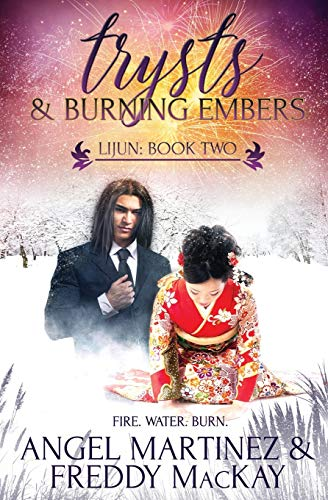 Trysts and Burning Embers By Angel Martinez