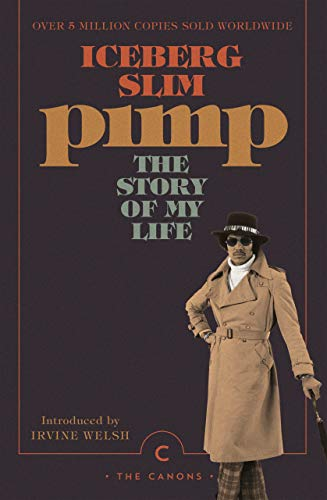 Pimp: The Story Of My Life von Iceberg Slim