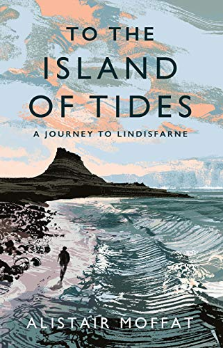 To the Island of Tides By Alistair Moffat