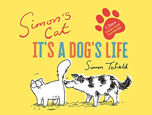 Simon's Cat: It's a Dog's Life By Simon Tofield