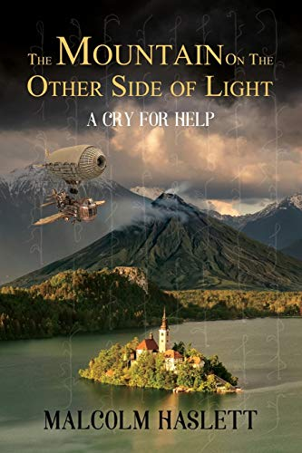 The Mountain on the Other Side of Light: By Malcolm Haslett