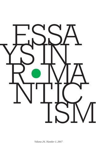 Essays in Romanticism, Volume 24.2 2017 By Alan Vardy (CUNY, The Graduate Centre)