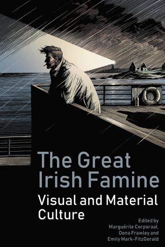 The Great Irish Famine By Marguerite Corporaal (Department of English, Radboud University)