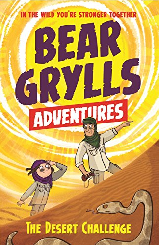 A Bear Grylls Adventure 2: The Desert Challenge By Bear Grylls