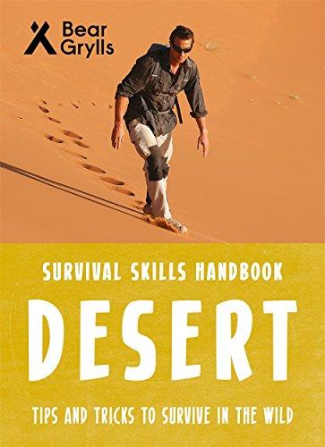 Bear Grylls Survival Skills: Desert By Bear Grylls