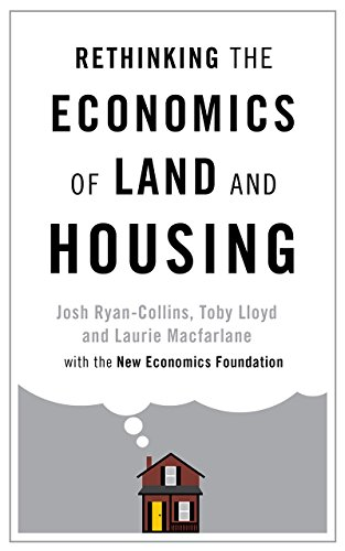 Rethinking the Economics of Land and Housing By Josh Ryan-Collins