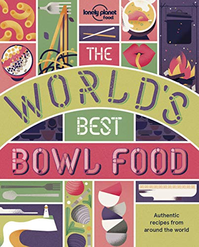 The World's Best Bowl Food By Food