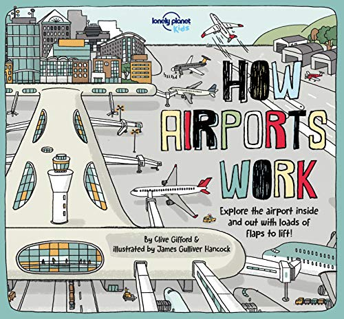 How Airports Work By Lonely Planet Kids