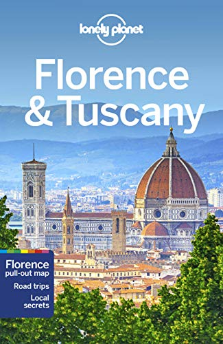 Lonely Planet Florence & Tuscany Lonely Planet Florence & Tuscany By Lonely Planet
