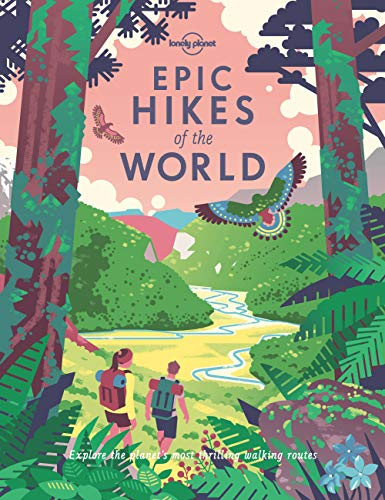 Epic Hikes of the World (Lonely Planet) By Lonely Planet
