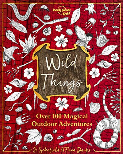 Wild Things By Lonely Planet Kids