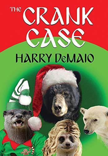 The Crank Case (Octavius Bear Book 8) By Harry Demaio