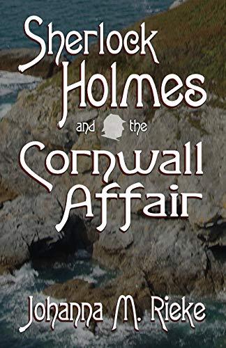 Sherlock Holmes and The Cornwall Affair By Johanna Rieke
