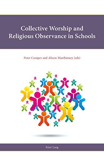 Collective Worship and Religious Observance in Schools By Peter Cumper