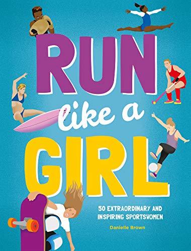 Run Like A Girl By Danielle Brown