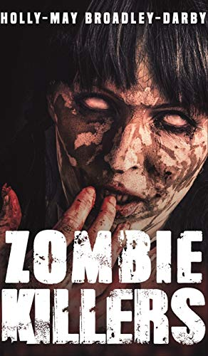 Zombie Killers By Holly-May Broadley-Darby