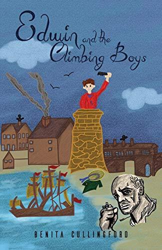Edwin and the Climbing Boys By Benita Cullingford