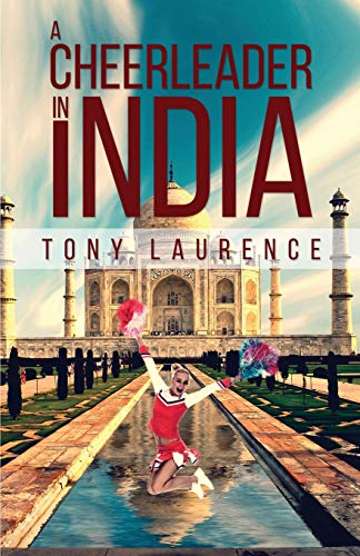A Cheerleader in India By Tony Laurence