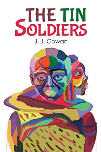 The Tin Soldiers By J. Cowan