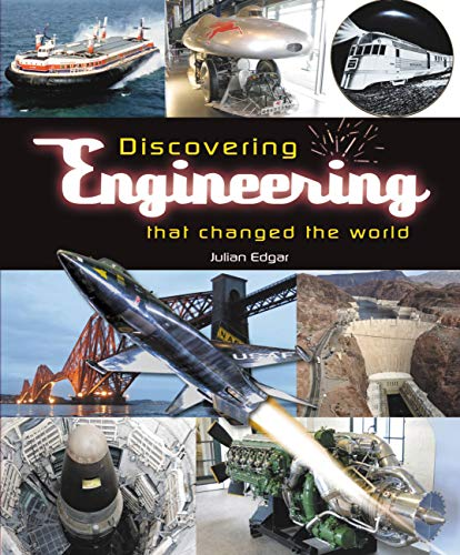 Discovering engineering that changed the world By Julian Edgar