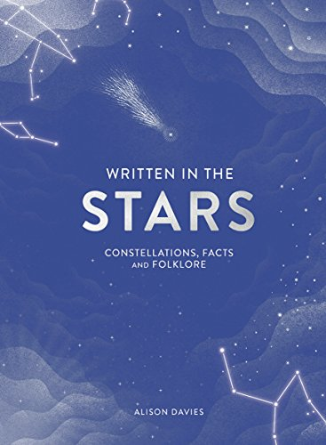 Written in the Stars: Constellations, facts and folklore By Alison Davies