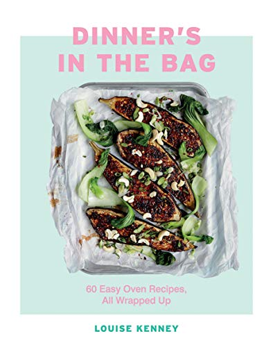 Dinner's in the Bag By Louise Kenney