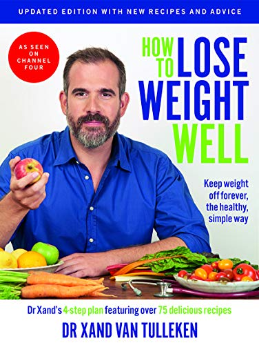 How to Lose Weight Well (Updated Edition) By Dr. Xand van Tulleken