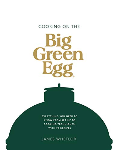Cooking on the Big Green Egg By James Whetlor
