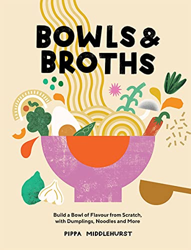 Bowls & Broths By Pippa Middlehurst