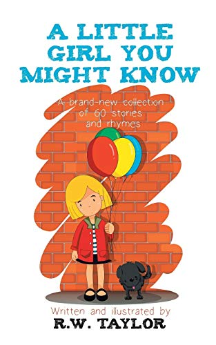 A Little Girl You Might Know By R. W. Taylor